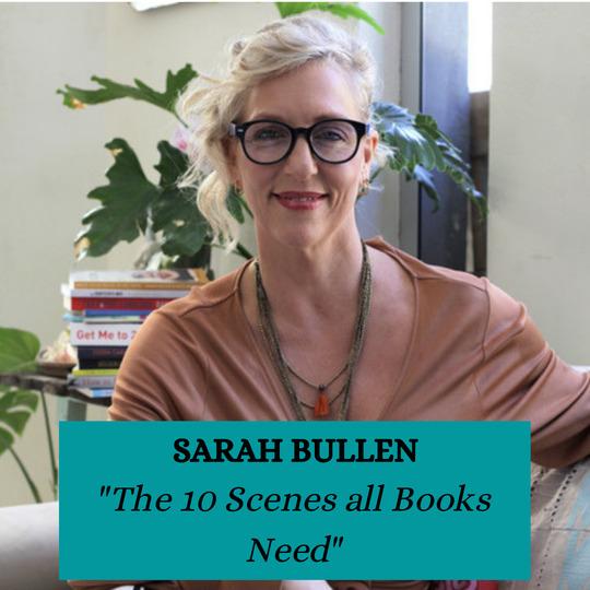 Sarah Bullen - The 10 Scenes All Books Need